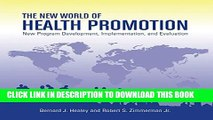 [New] The New World of Health Promotion: New Program Development, Implementation, and Evaluation