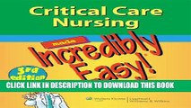 [New] Critical Care Nursing Made Incredibly Easy! (Incredibly Easy! Series®) Exclusive Full Ebook