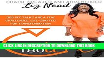 [PDF] The 180 Life: 365 Pep Talks and 12 Challenges, Life-Crafted for Transformation Full Colection