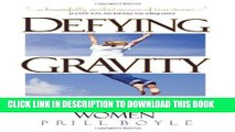 [Read] Defying Gravity: A Celebration of Late-Blooming Women Ebook Free