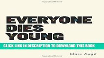 [PDF] Everyone Dies Young: Time Without Age (European Perspectives: A Series in Social Thought and