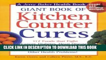 [Read] Giant Book of Kitchen Counter Cures: 117 Foods That Fight Cancer, Diabetes, Heart Disease,