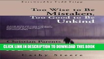 [Read] Too Wise to be Mistaken, Too Good to be Unkind: Christian Parents Contend with Autism Ebook