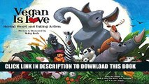 [Read] Vegan Is Love: Having Heart and Taking Action Free Books