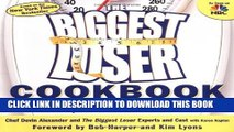 [Read] The Biggest Loser Cookbook: More Than 125 Healthy, Delicious Recipes Adapted from NBC s Hit
