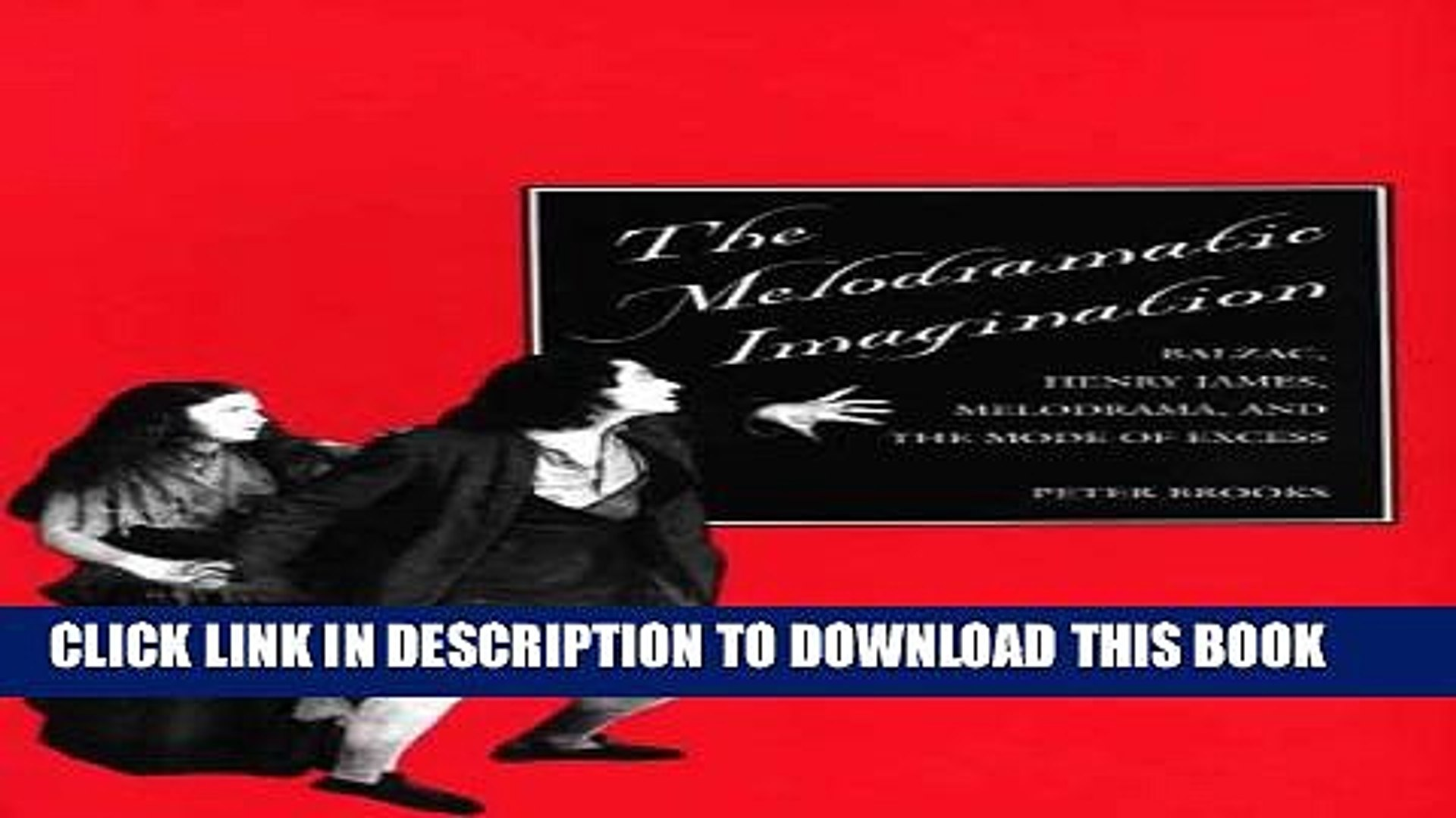 [PDF] The Melodramatic Imagination: Balzac, Henry James, Melodrama, and the Mode of Excess Full
