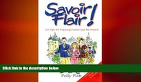 READ book  Savoir Flair: 211 Tips for Enjoying France and the French  FREE BOOOK ONLINE