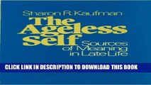 [Read] The Ageless Self: Sources of Meaning in Late Life (Life Course Studies) Popular Online
