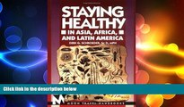 READ book  Staying Healthy in Asia, Africa, and Latin America (Moon Handbooks Staying Healthy in