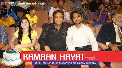 Tariq Tafu Singer is presenting Happy Birthday to Kamran Hayat