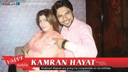 Shabnam Majeed are giving congratulation on birthday  of KAMRAN HAYAT CEO. KAMARIIADD