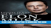 [PDF] Elon Musk: Lessons in Life and Business from Elon Musk Popular Colection