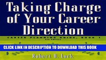 [PDF] Taking Charge of Your Career Direction: Career Planning Guide, Book 1 Full Collection