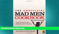there is  The Unofficial Mad Men Cookbook: Inside the Kitchens, Bars, and Restaurants of Mad Men