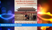 READ book  Solo Bicycle Journeys Across Six Continents: The Lure of the Next Bend  BOOK ONLINE