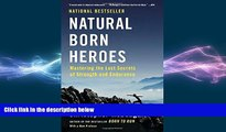 different   Natural Born Heroes: Mastering the Lost Secrets of Strength and Endurance