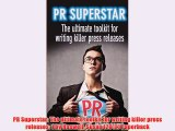 [PDF] PR Superstar: The ultimate toolkit for writing killer press releases: 1 by Haswell Susan