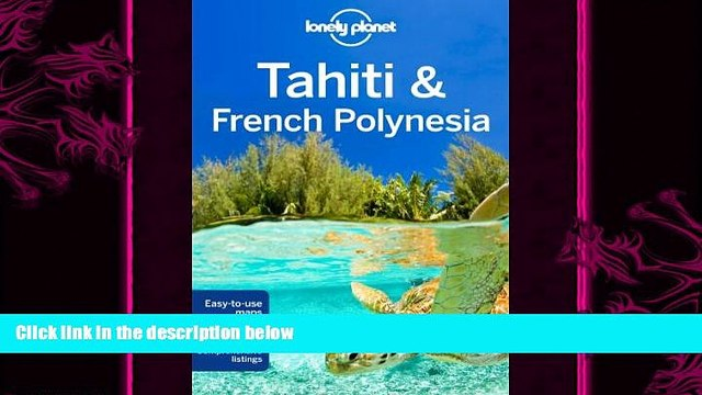 complete  Lonely Planet Tahiti   French Polynesia (Travel Guide)