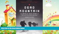 complete  Dead Mountain: The Untold True Story of the Dyatlov Pass Incident