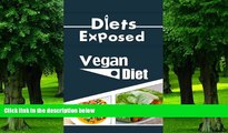 Big Deals  Diets Exposed: Vegan Diet (Vegan, Vegan Diet, Dairy-Free, Diet, Nutrition, Weight