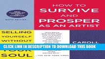 [PDF] How to Survive and Prosper as an Artist: Selling Yourself Without Selling Your Soul Full