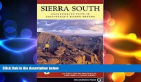 there is  Sierra South: Backcountry Trips in Californias Sierra Nevada