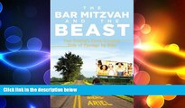 FREE DOWNLOAD  The Bar Mitzvah and Beast: One Family s Cross-Country Ride of Passage by Bike