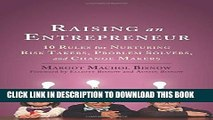 [PDF] Raising an Entrepreneur: 10 Rules for Nurturing Risk Takers, Problem Solvers, and Change