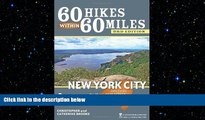 there is  60 Hikes Within 60 Miles: New York City: Including Northern New Jersey, Southwestern