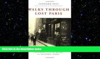 READ book  Walks Through Lost Paris: A Journey Into the Heart of Historic Paris  DOWNLOAD ONLINE