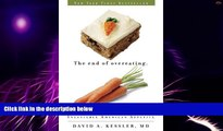 Big Deals  The End of Overeating: Taking Control of the Insatiable American Appetite  Best Seller