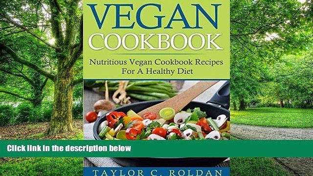 Big Deals  Vegan Cookbook: Nutritious Vegan Cookbook Recipes For A Healthy Diet (Vegan Recipes,