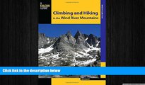 READ book  Climbing and Hiking in the Wind River Mountains (Climbing Mountains Series)  FREE