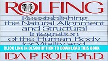 [New] Rolfing: Reestablishing the Natural Alignment and Structural Integration of the Human Body