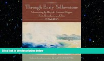 there is  Through Early Yellowstone: Adventuring by Bicycle, Covered Wagon, Foot, Horseback, and