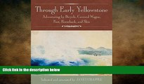 behold  Through Early Yellowstone: Adventuring by Bicycle, Covered Wagon, Foot, Horseback, and Skis