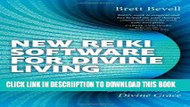 [PDF] New Reiki Software for Divine Living: An Energetic Embodiment of Divine Grace Full Online