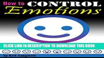 Collection Book How to Control Emotions: An Essential Guide to Controlling Your Emotions, Behaving