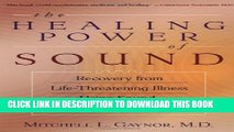 [PDF] The Healing Power of Sound: Recovery from Life-Threatening Illness Using Sound, Voice, and