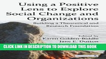 New Book Using a Positive Lens to Explore Social Change and Organizations: Building a Theoretical