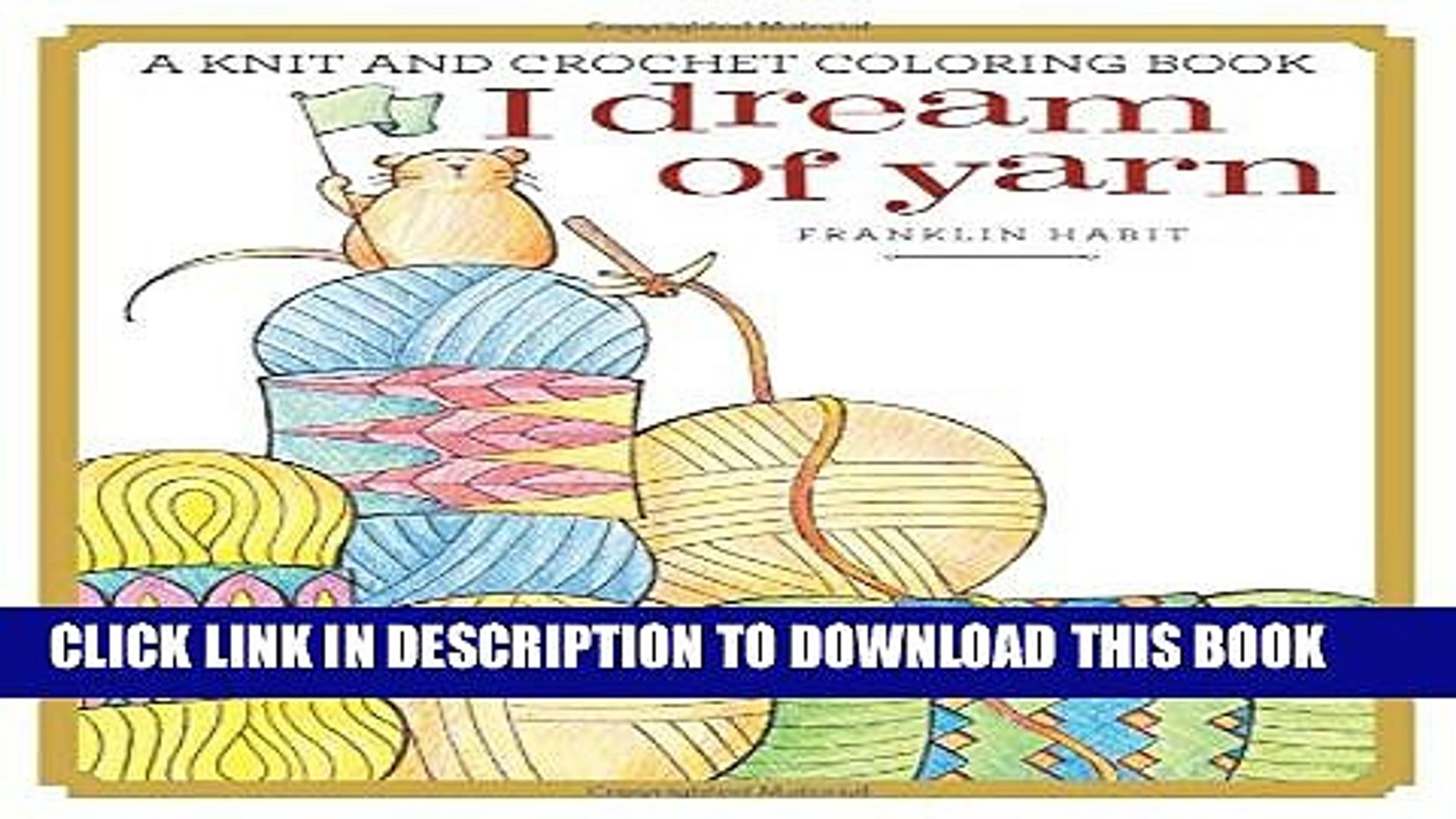 [PDF] I Dream of Yarn: A Knit and Crochet Coloring Book Full Online
