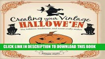 [PDF] Creating Your Vintage Hallowe en: The folklore, traditions, and some crafty makes Full