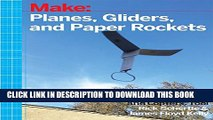 [PDF] Planes, Gliders and Paper Rockets: Simple Flying Things Anyone Can Make--Kites and Copters,