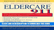 [New] Eldercare 911: The Caregiver s Complete Handbook for Making Decisions (Revised, Updated, and