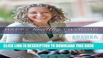 Collection Book Happy Healthy Thyroid - The Essential Steps to Healing Naturally