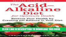 Collection Book The Acid-Alkaline Diet for Optimum Health: Restore Your Health by Creating pH