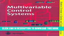 [PDF] Multivariable Control Systems: An Engineering Approach (Advanced Textbooks in Control and