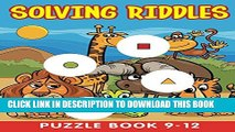 [Read] Solving Riddles: Puzzle Book 9-12 (Riddle Puzzles Series) Ebook Free