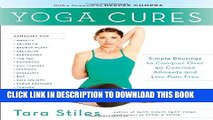 Collection Book Yoga Cures: Simple Routines to Conquer More Than 50 Common Ailments and Live