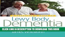 New Book A Caregiver s Guide to Lewy Body Dementia